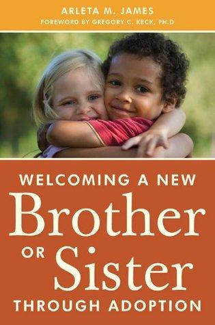 Welcoming a New Brother or Sister Through Adoption - Arleta James